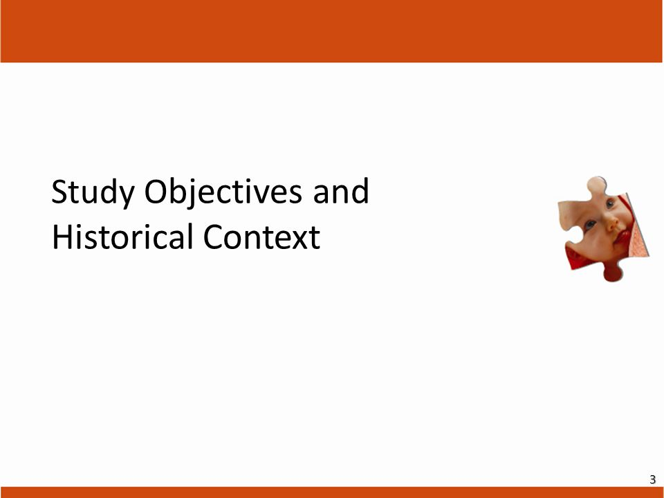 Study O bjectives and Historical Context 3