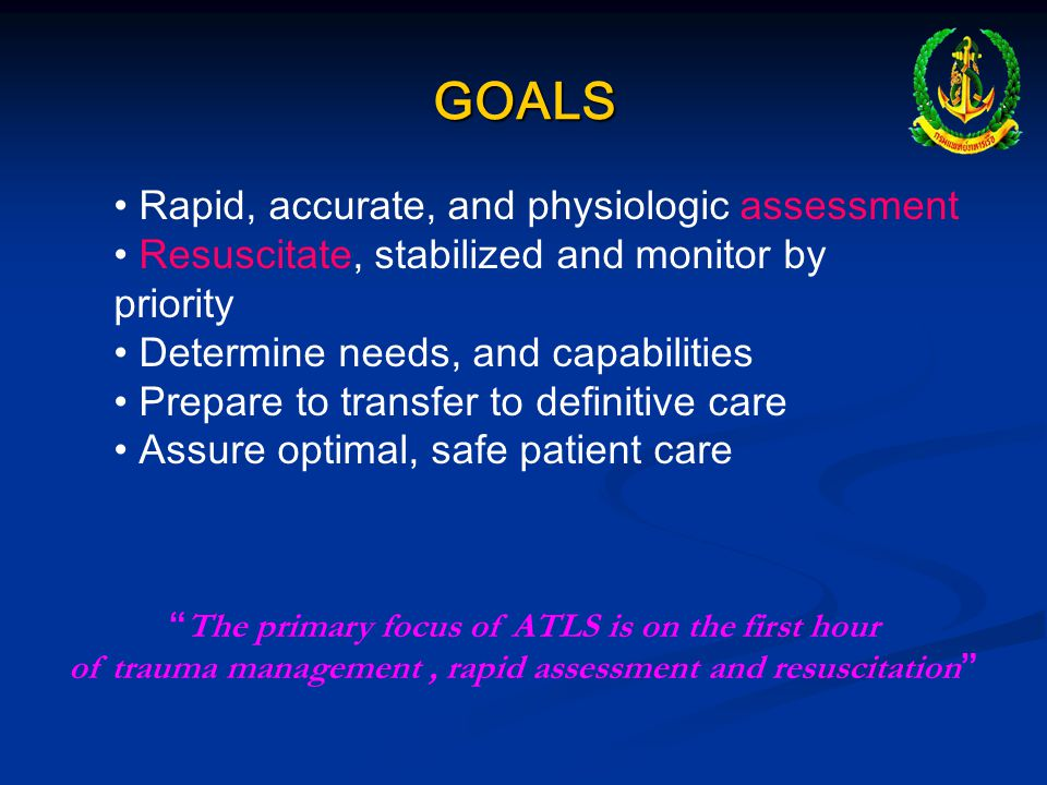 ADVANCE TRAUMA LIFE SUPPORT CONCEPT The most important was to treat the greatest threat to life first.