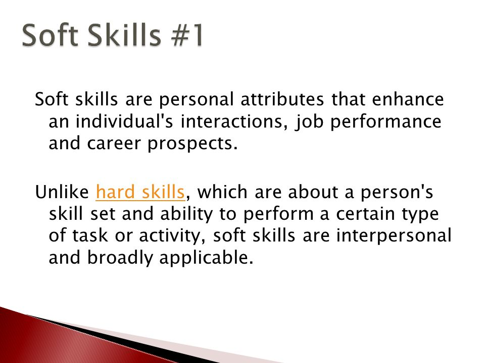 Soft skills are personal attributes that enhance an individual s interactions, job performance and career prospects.