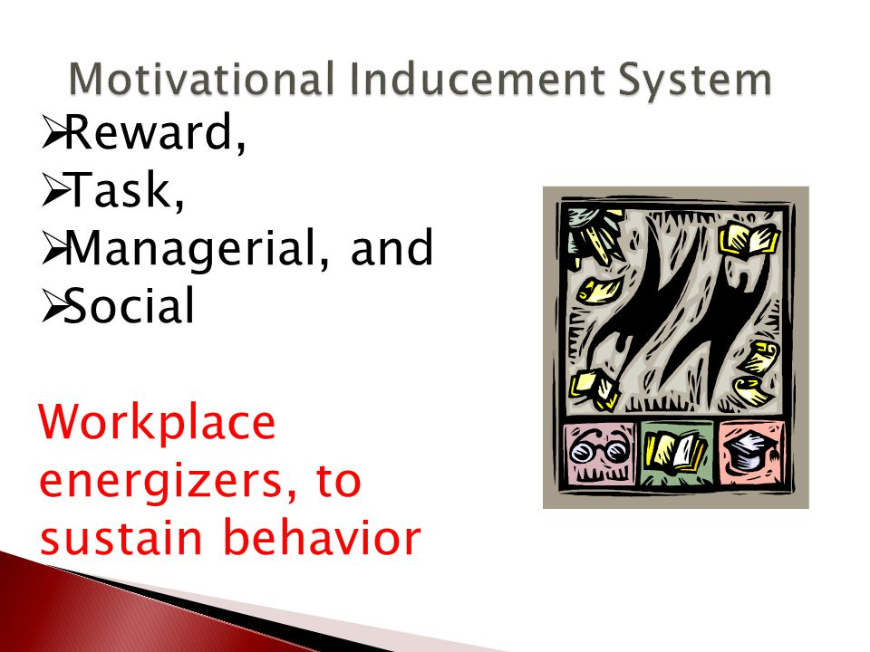  Reward,  Task,  Managerial, and  Social Workplace energizers, to sustain behavior