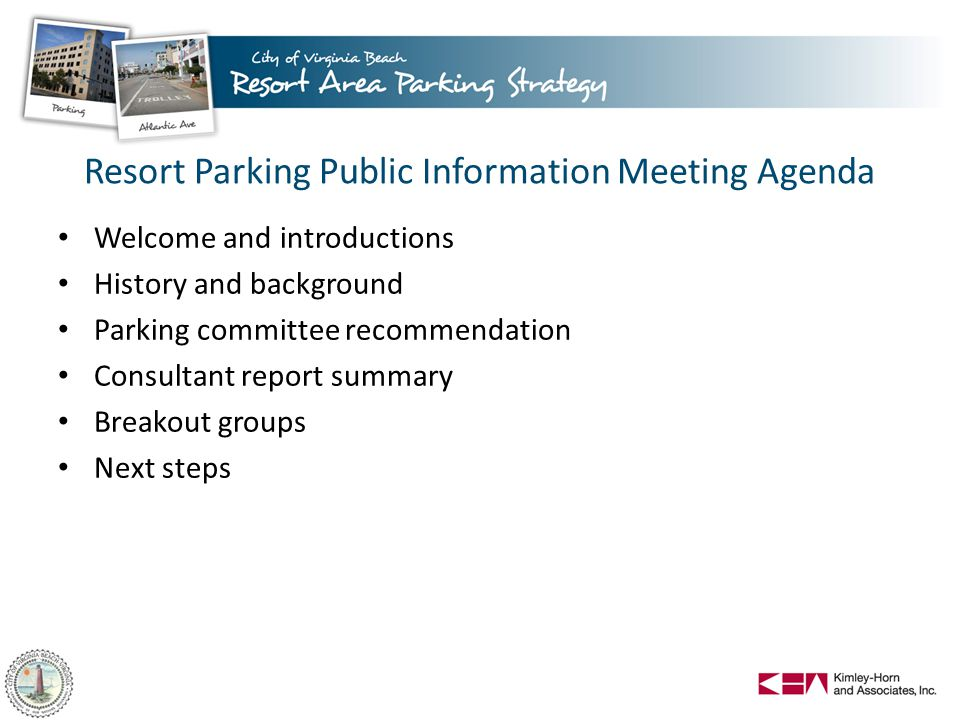 Resort Parking Public Information Meeting Agenda Welcome and introductions History and background Parking committee recommendation Consultant report s