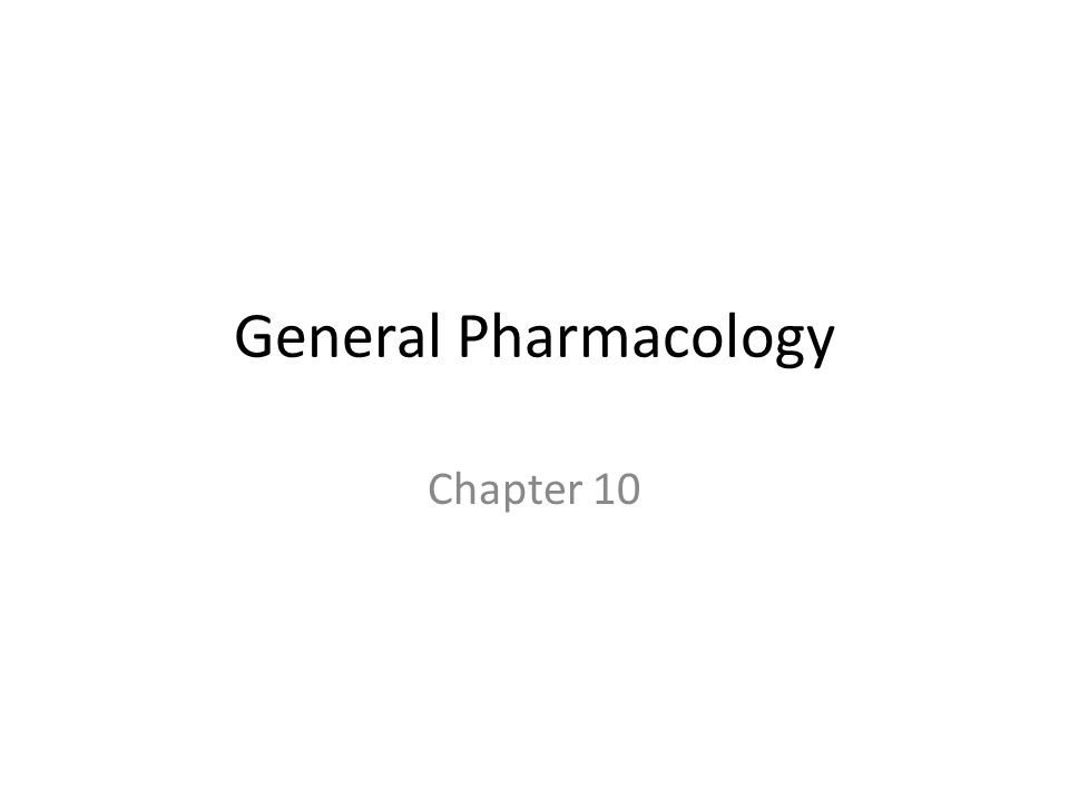 General Pharmacology Chapter 10