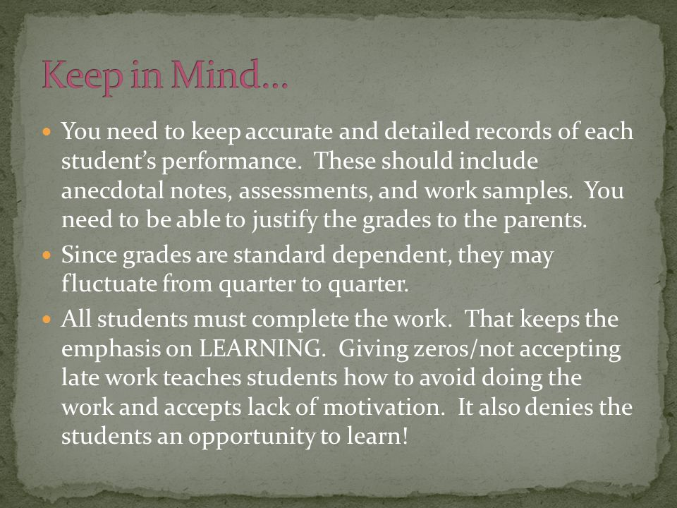 You need to keep accurate and detailed records of each student's performance. These should include anecdotal notes, assessments, and work samples. You