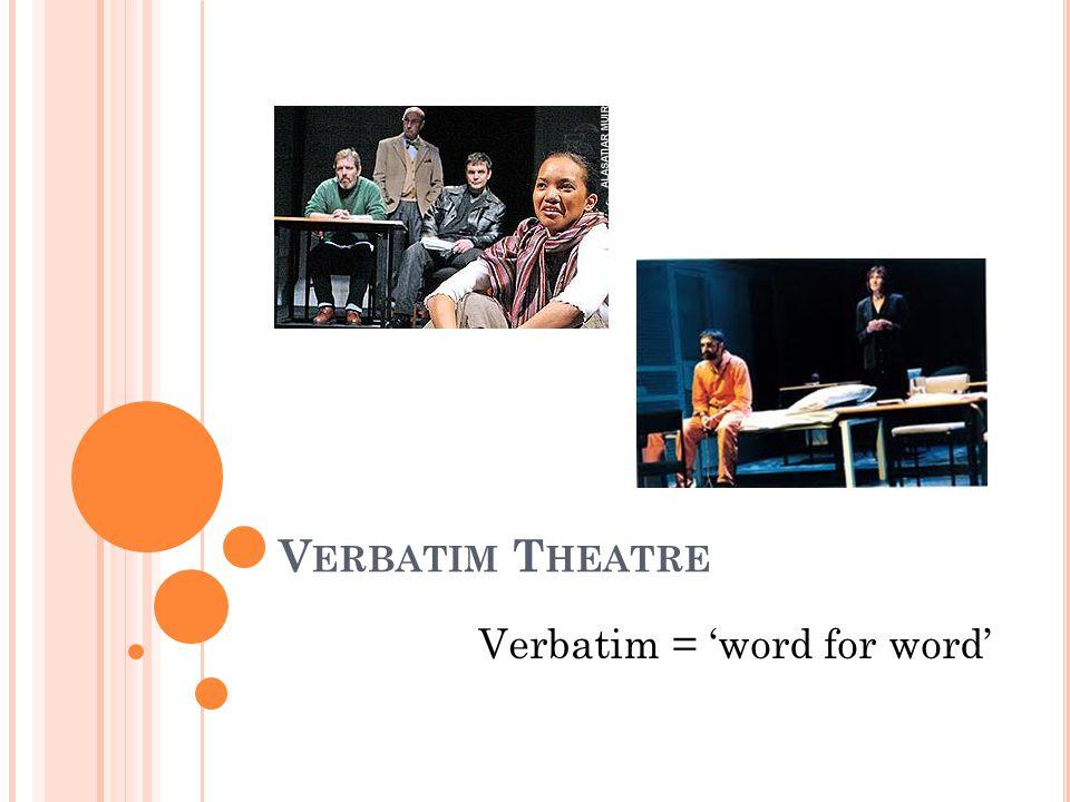 Verbatim = 'word for word'