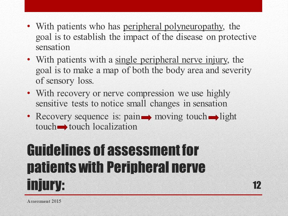 Guidelines of assessment for patients with Peripheral nerve injury: With patients who has peripheral polyneuropathy, the goal is to establish the impa