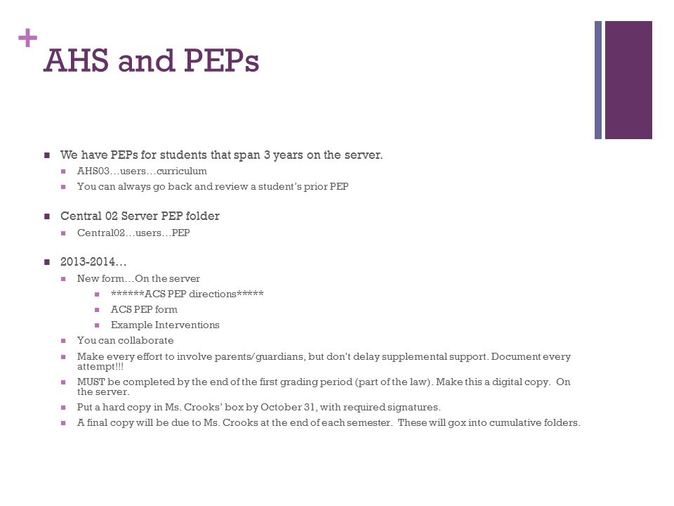+ AHS and PEPs We have PEPs for students that span 3 years on the server.