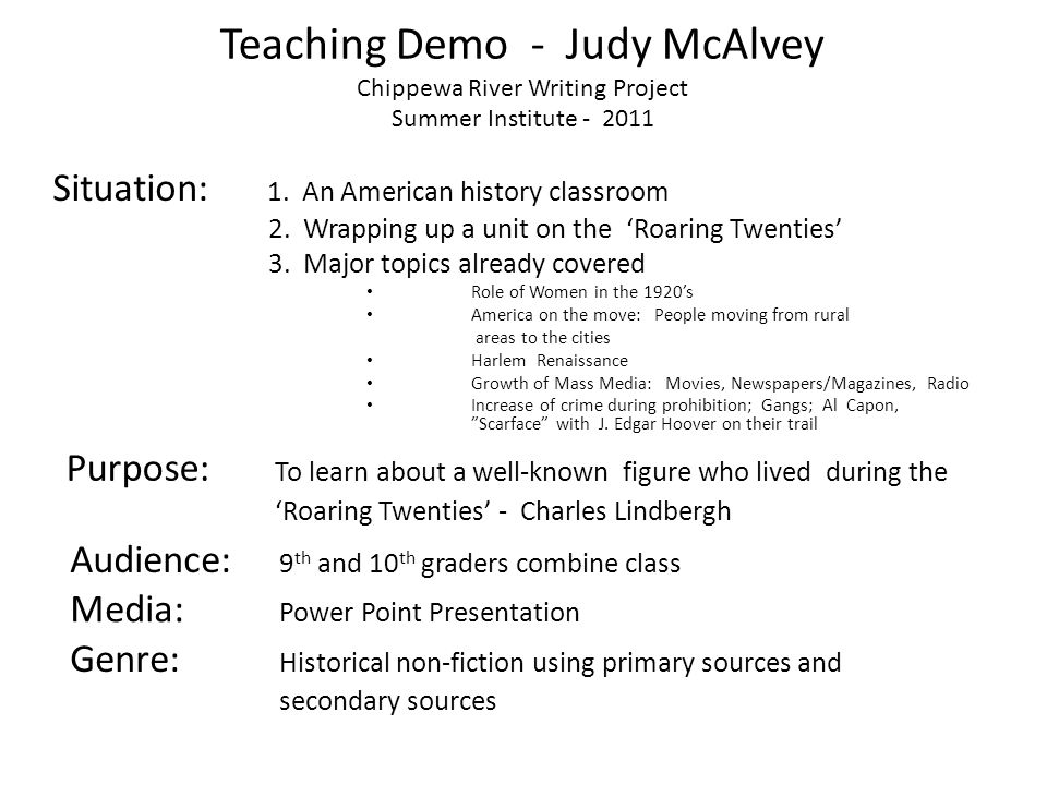 Teaching Demo - Judy McAlvey Chippewa River Writing Project Summer Institute - 2011 Situation: 1.