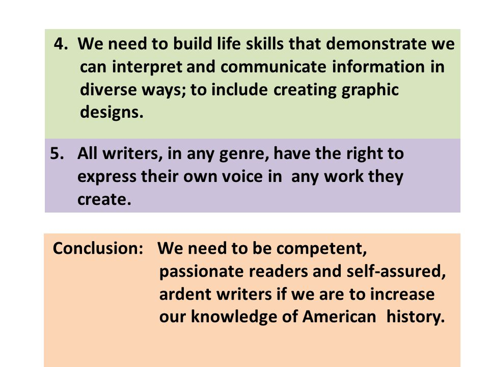 4. We need to build life skills that demonstrate we can interpret and communicate information in diverse ways; to include creating graphic designs. Co