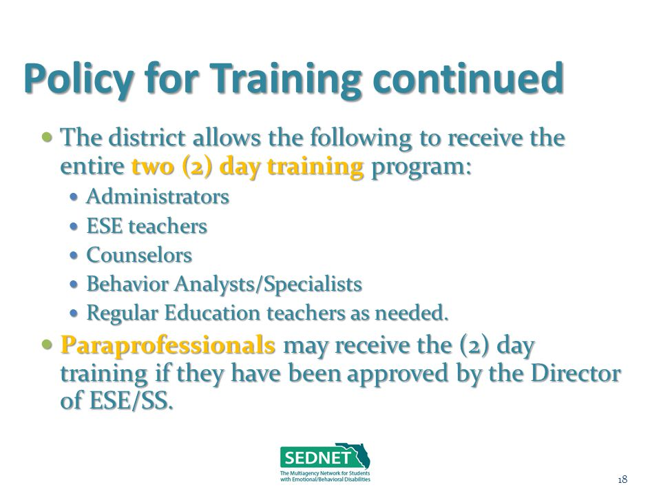 Policy for Training continued The district allows the following to receive the entire two (2) day training program: The district allows the following