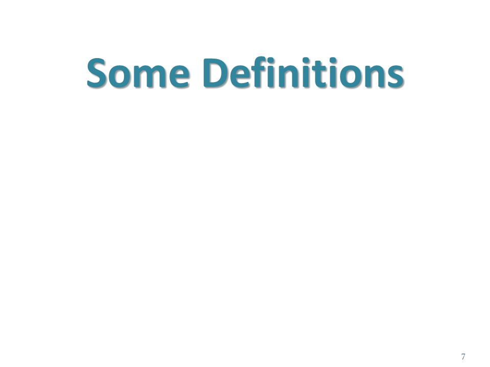 Some Definitions 7