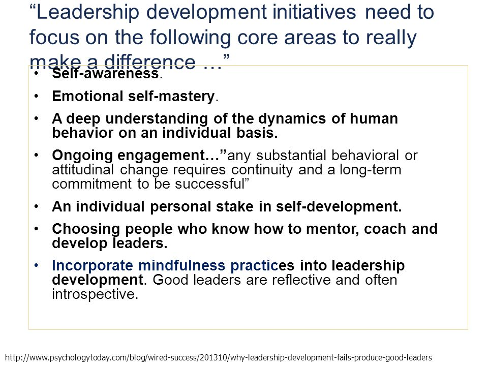 Leadership development initiatives need to focus on the following core areas to really make a difference … Self-awareness.