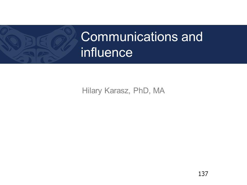 Hilary Karasz, PhD, MA Communications and influence 137