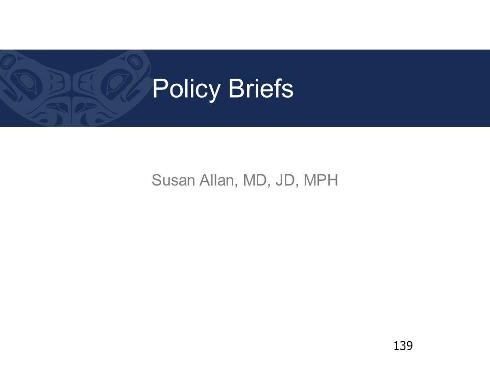 Susan Allan, MD, JD, MPH Policy Briefs 139