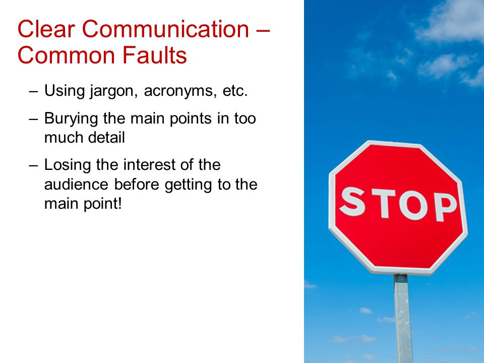 Clear Communication – Common Faults –Using jargon, acronyms, etc.