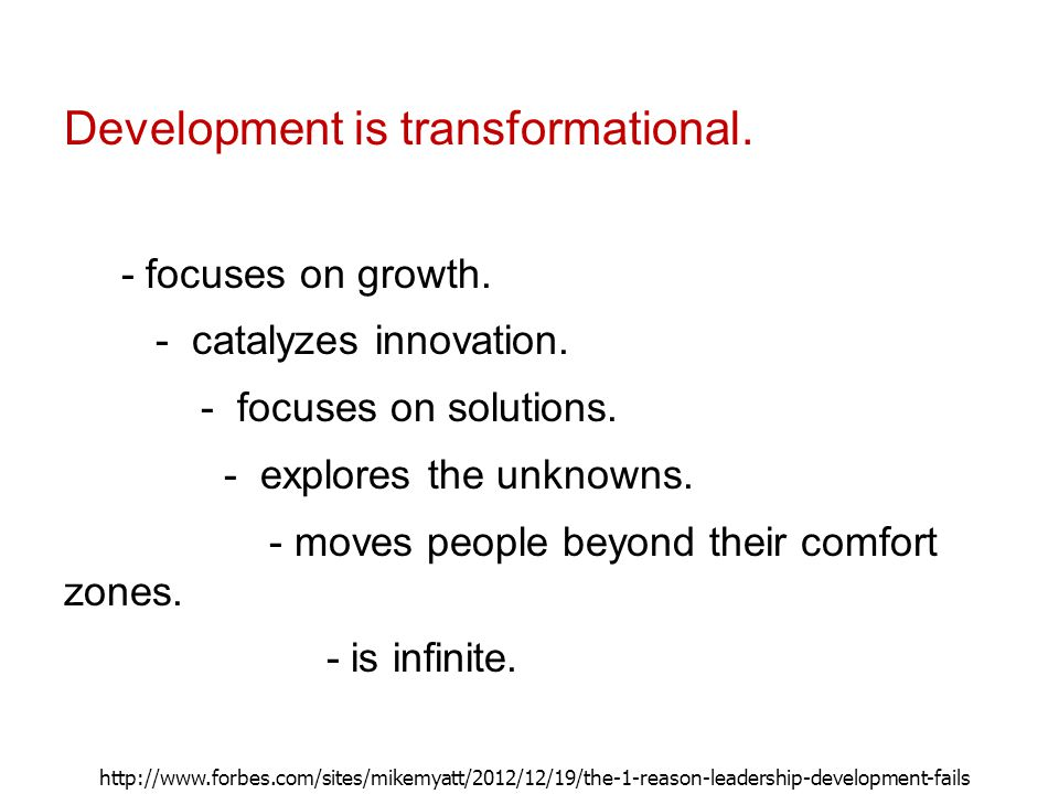 Development is transformational. - focuses on growth.