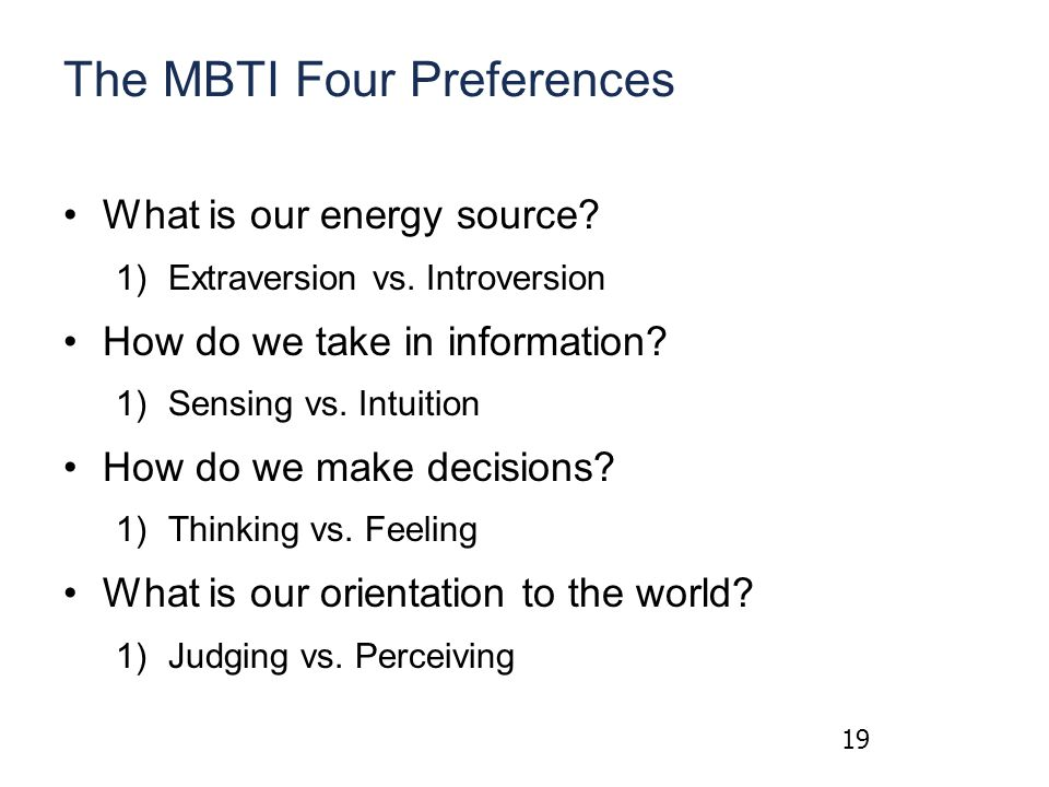 The MBTI Four Preferences What is our energy source.