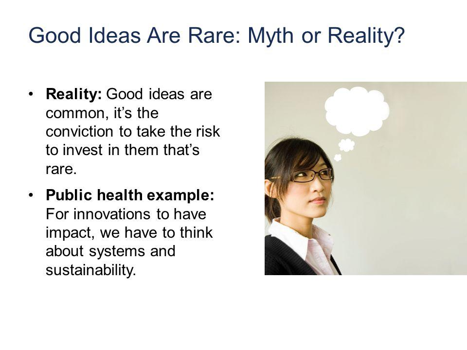 Good Ideas Are Rare: Myth or Reality.