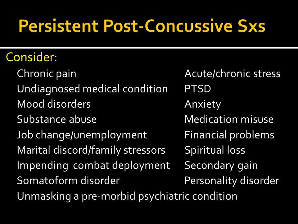 Consider: Chronic painAcute/chronic stress Undiagnosed medical conditionPTSD Mood disordersAnxiety Substance abuseMedication misuse Job change/unemplo