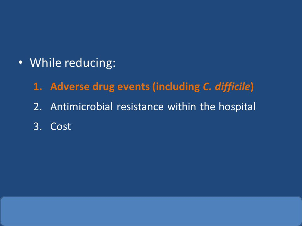 Targeted Drugs Review and optimize the use of targeted drugs In particular: – Minimizing FQ use may help reduce C.