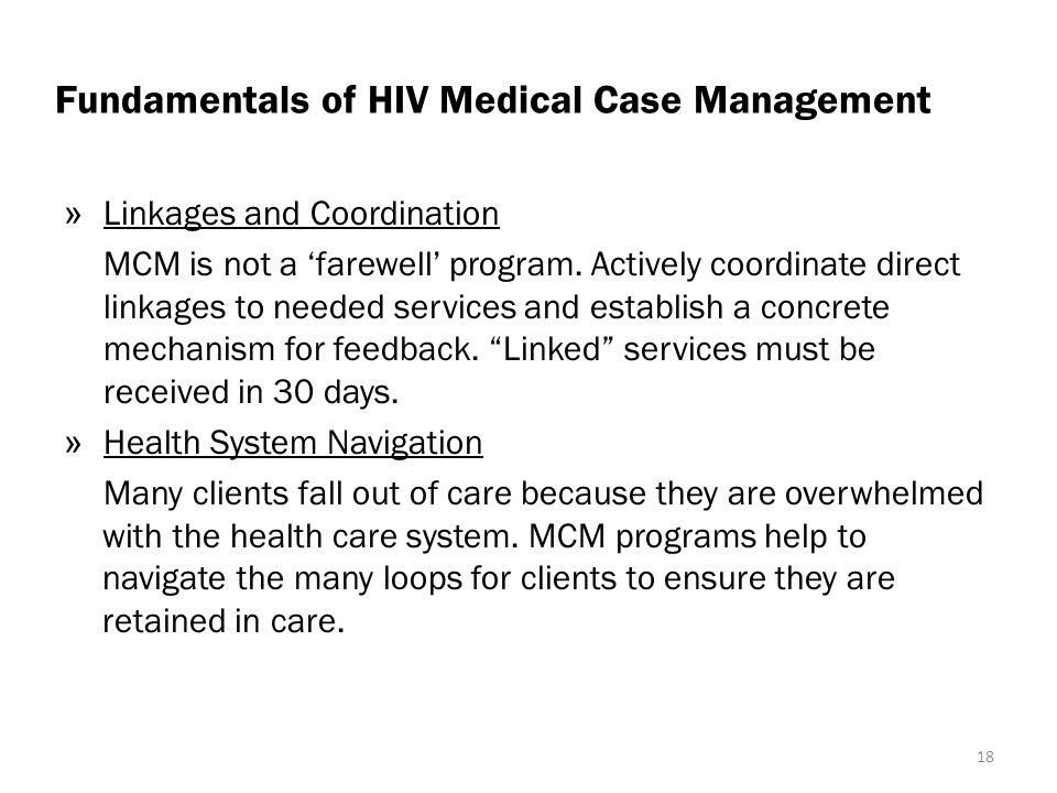 Fundamentals of HIV Medical Case Management » Linkages and Coordination MCM is not a 'farewell' program.