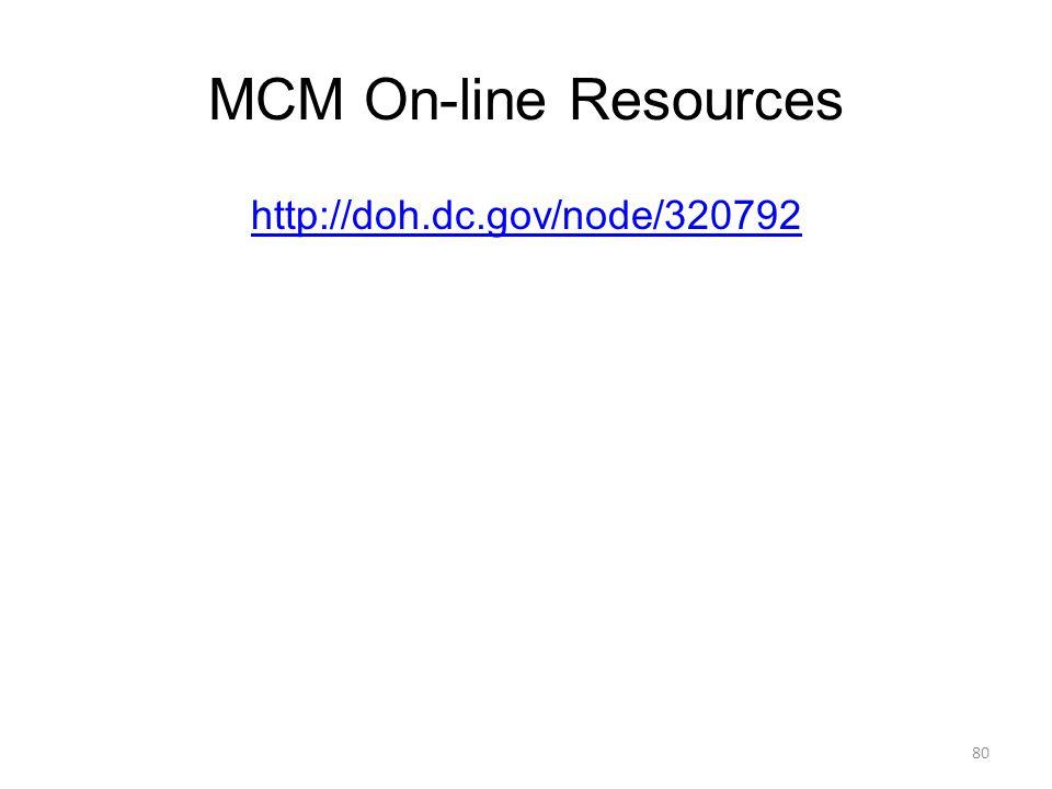 MCM On-line Resources http://doh.dc.gov/node/320792 80