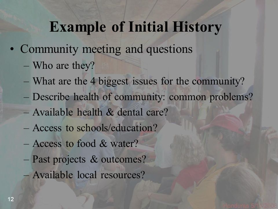 Example of Initial History Community meeting and questions –Who are they.