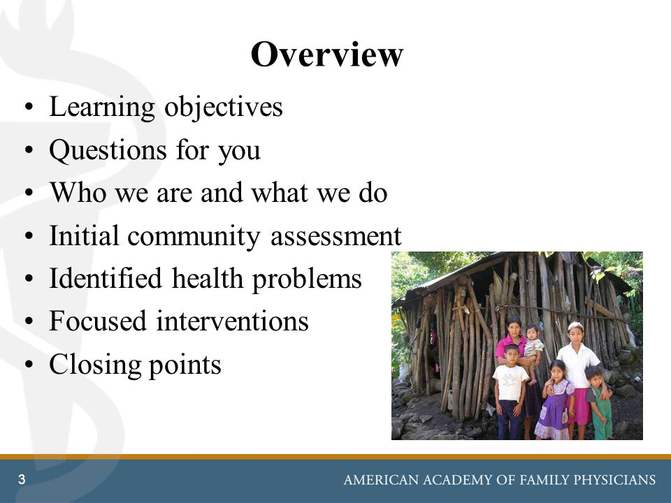 Overview Learning objectives Questions for you Who we are and what we do Initial community assessment Identified health problems Focused interventions Closing points 3