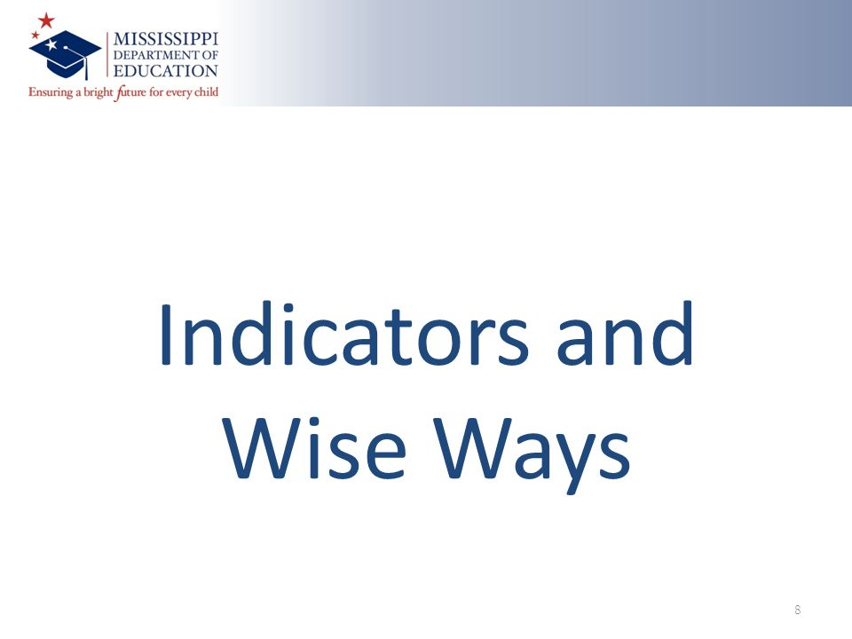 Indicators and Wise Ways 8