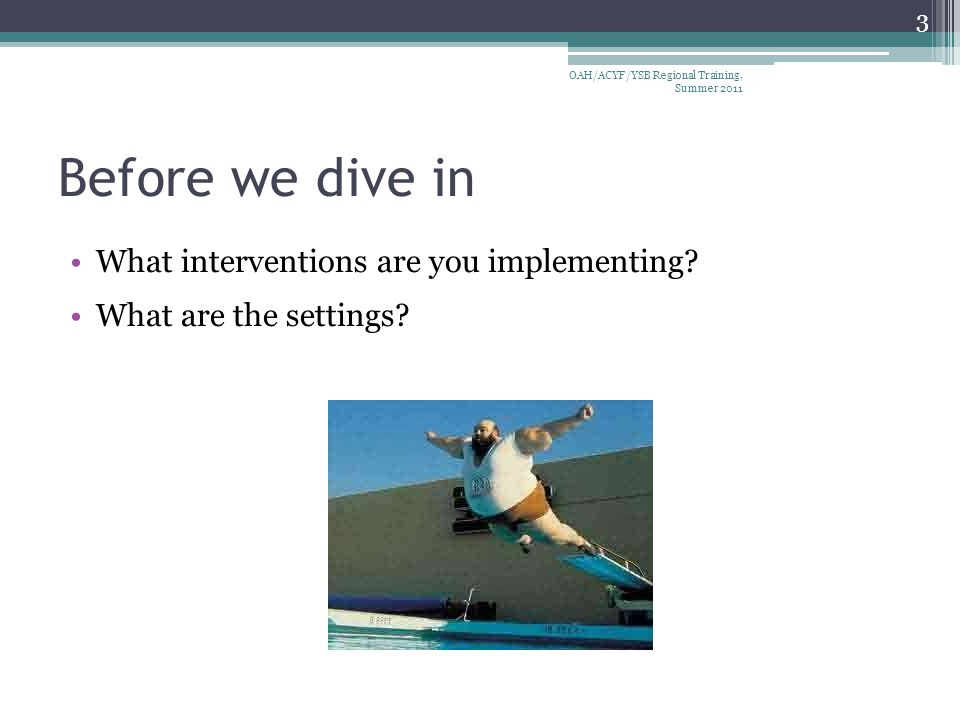 Before we dive in What interventions are you implementing.