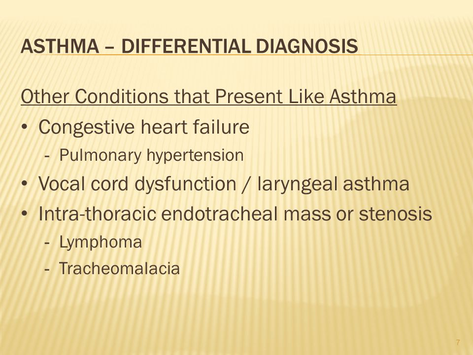 Asthma - Evaluation Detailed history - Symptoms Cough, dyspnea, chest pain - Frequency and timing of symptoms Diurnal or nocturnal Number of episodes per day, week, month - Positional effect on symptoms May suggest reflux or post-nasal drip exacerbating asthma or as the etiology of symptoms - Environmental change associated with onset of symptoms - Associated symptoms Chest pain, lower extremity edema, weight loss, fevers, night sweats - Smoking history - Substance abuse history - Diet pill use 8