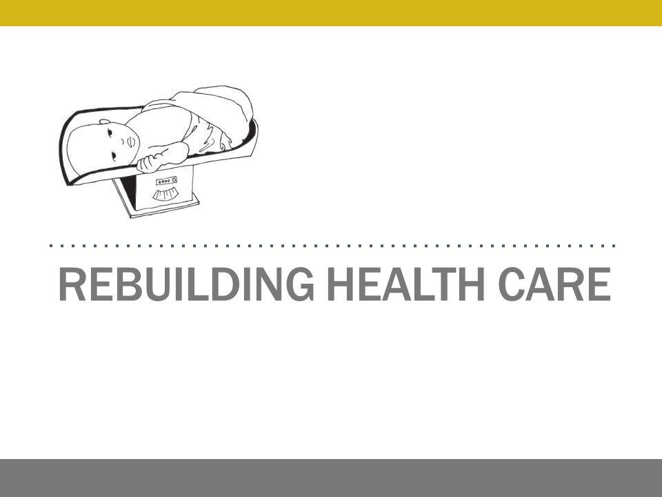REBUILDING HEALTH CARE
