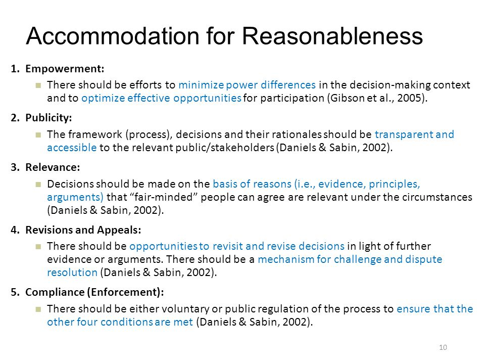 Accommodation for Reasonableness 1. Empowerment: There should be efforts to minimize power differences in the decision-making context and to optimize