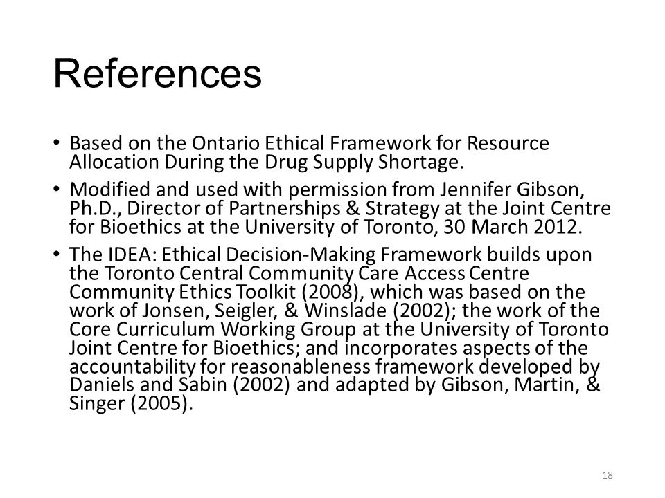 References Based on the Ontario Ethical Framework for Resource Allocation During the Drug Supply Shortage. Modified and used with permission from Jenn