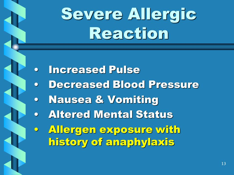 13 Increased PulseIncreased Pulse Decreased Blood PressureDecreased Blood Pressure Nausea & VomitingNausea & Vomiting Altered Mental StatusAltered Men