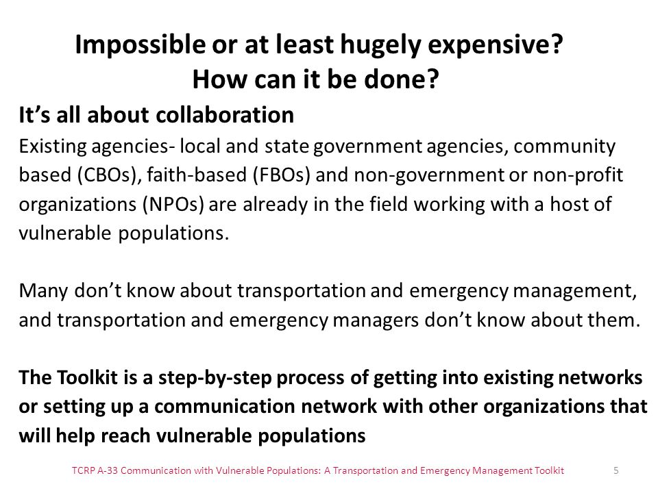 TCRP A-33 Communication with Vulnerable Populations: A Transportation and Emergency Management Toolkit5 Impossible or at least hugely expensive? How c