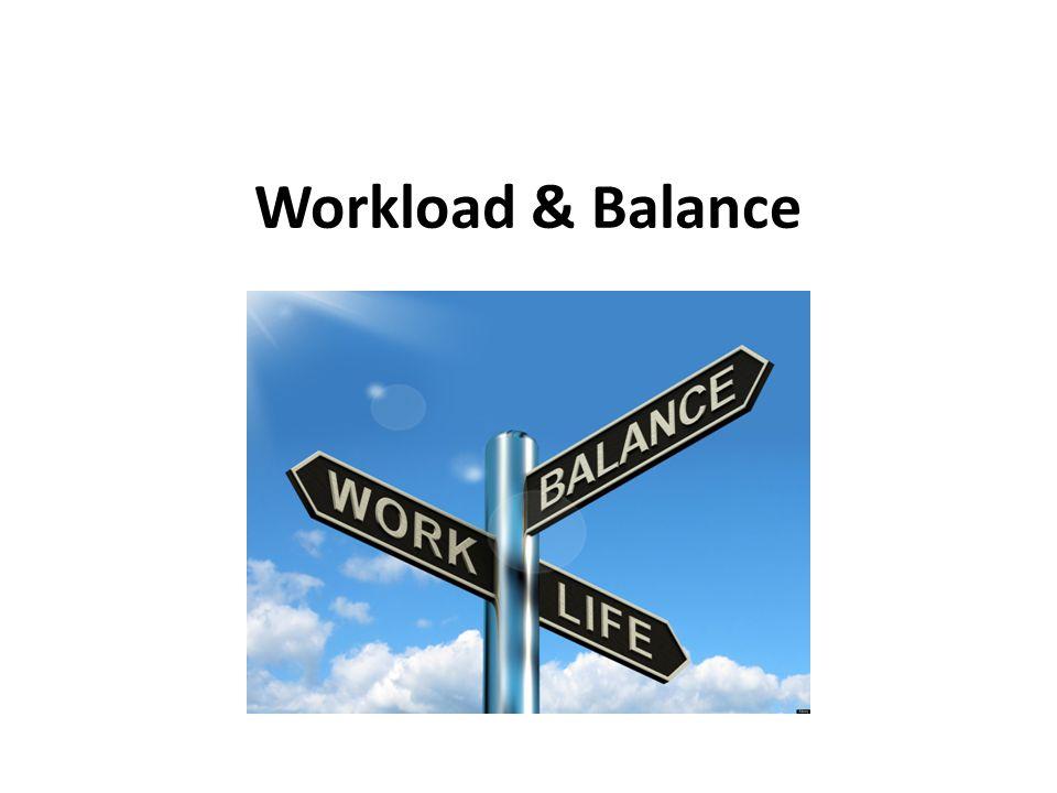 Workload & Balance
