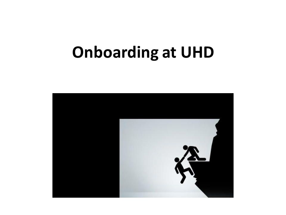 Onboarding at UHD