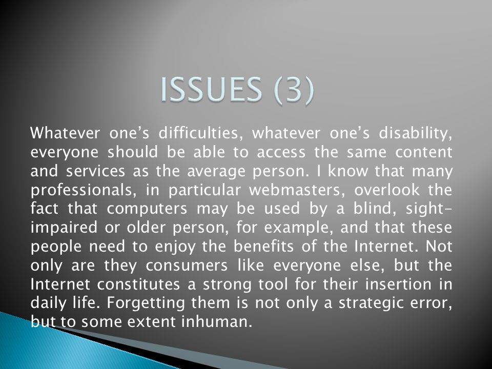 Persons with disabilities and senior citizens are potential visitors and/or customers for any commercial site.