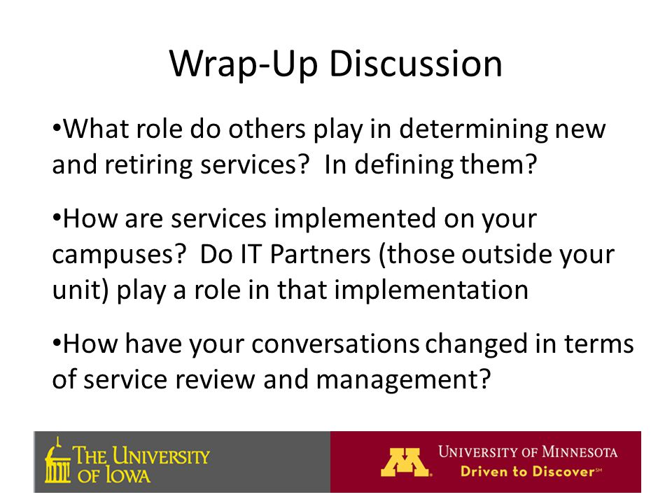Wrap-Up Discussion What role do others play in determining new and retiring services.