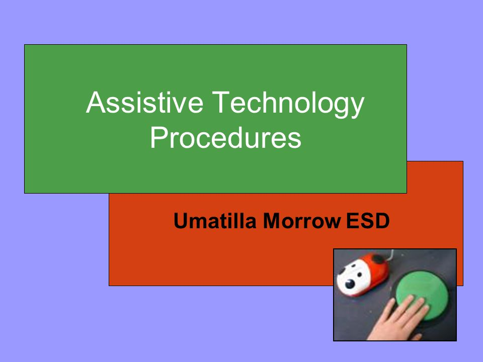 Go online to the UMESD site and view the Assistive Technology link under Programs and Services.