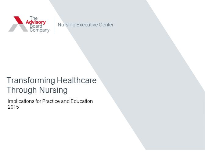 © 2013 The Advisory Board Company 26427 Nursing at the Heart of Transformative Change Future of Nursing: Leading Change, Advancing Health Working on the front lines of patient care, nurses can play a vital role in helping realize the objectives set forth in the 2010 Affordable Care Act, legislation that represents the broadest health care overhaul since the 1965 creation of the Medicare and Medicaid programs.
