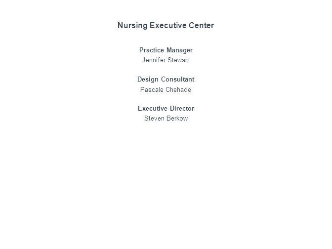 © 2013 The Advisory Board Company 26427 Investing in Nursing with Good Reason Source: MEDPAR 2001, 2005, 2010; Needleman J, et al., Nurse-Staffing Levels and the Quality of Care in Hospitals, New England Journal of Medicine, 346 (2002): 1715-1722; Aiken L, et al., Educational Levels of Hospital Nurses and Surgical Patient Mortality, JAMA, 290 (2003): 1617-1623; Kane RL, et al., The Association of Registered Nurse Staffing Levels and Patient Outcomes: Systematic Review and Meta-Analysis, Medical Care 45 (2007): 1195-1204; McHugh M, et al., Hospitals with Higher Nurse Staffing Had Lower Odds of Readmissions Penalties than Hospitals with Lower Staffing, Health Affairs, 32(2013): 1740-1747; Nursing Executive Center analysis.