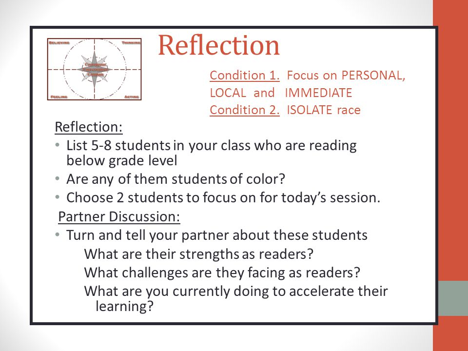 Reflection Reflection: List 5-8 students in your class who are reading below grade level Are any of them students of color.