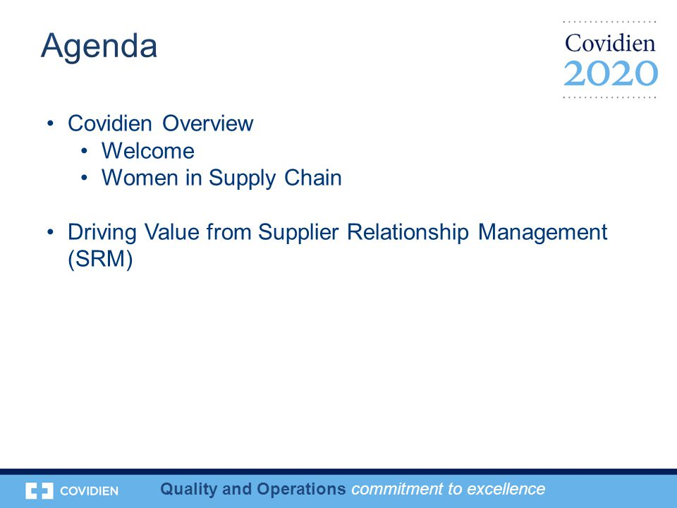 Covidien Overview Welcome Women in Supply Chain Driving Value from Supplier Relationship Management (SRM)