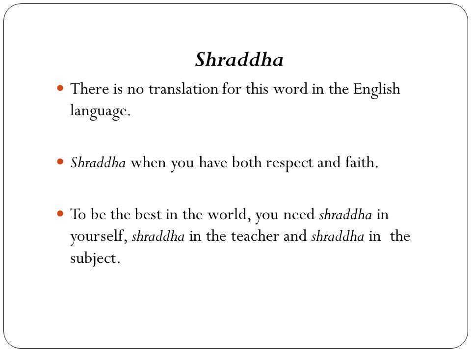 Shraddha There is no translation for this word in the English language.