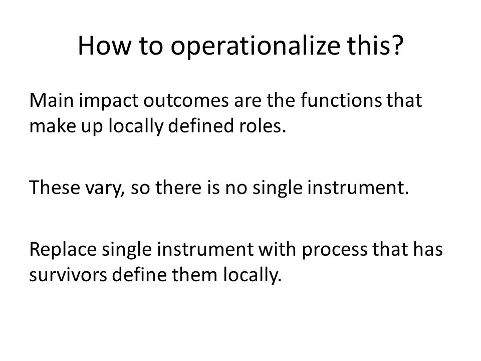 How to operationalize this.