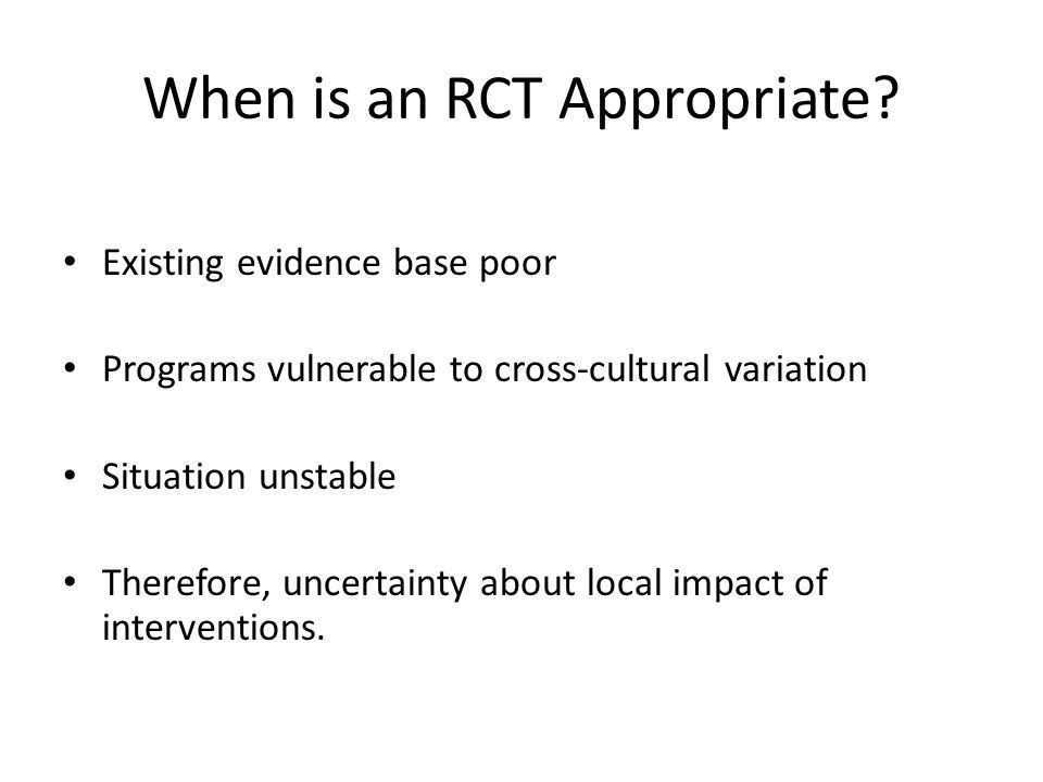 When is an RCT Appropriate.