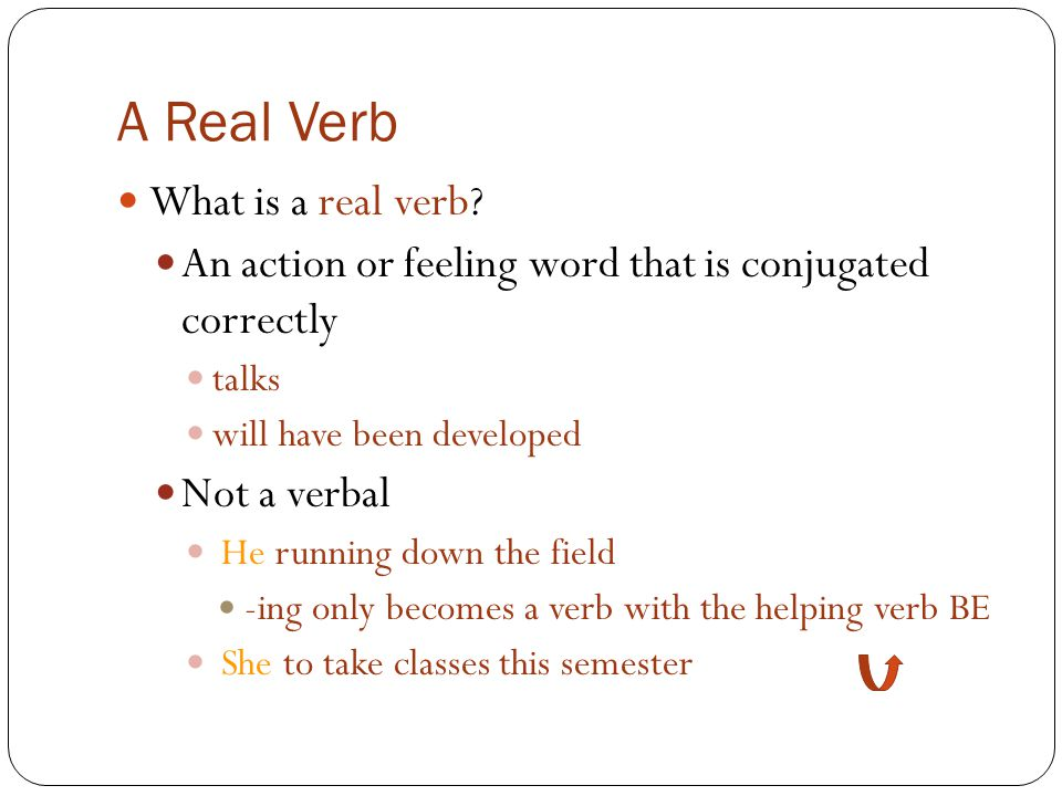 A Real Verb What is a real verb.