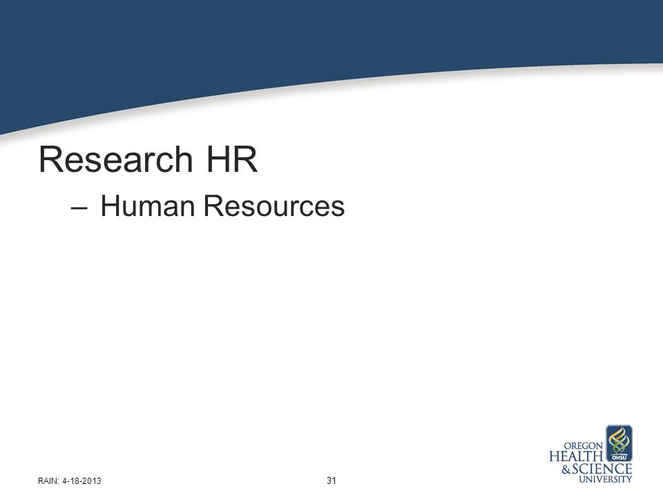 Research HR – Human Resources 31 RAIN: 4-18-2013