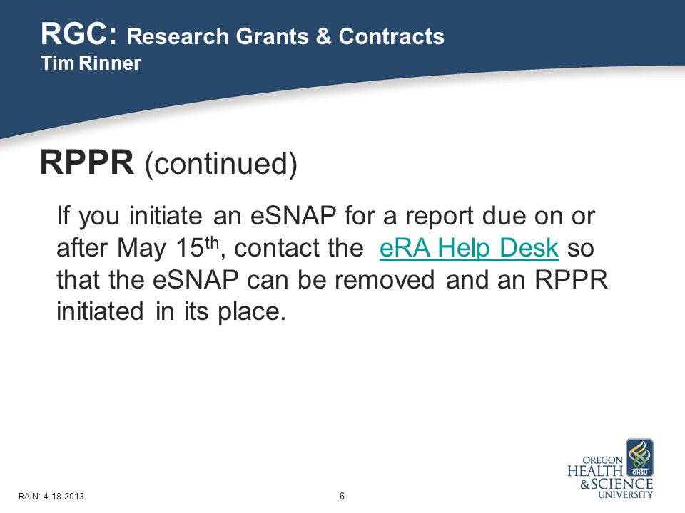 RGC: Research Grants & Contracts Tim Rinner 7 RAIN: 4-18-2013 Public Access Compliance Requirement enforced starting 7/1/13 Awards will be held until all publications sited in progress report are NIH compliant.